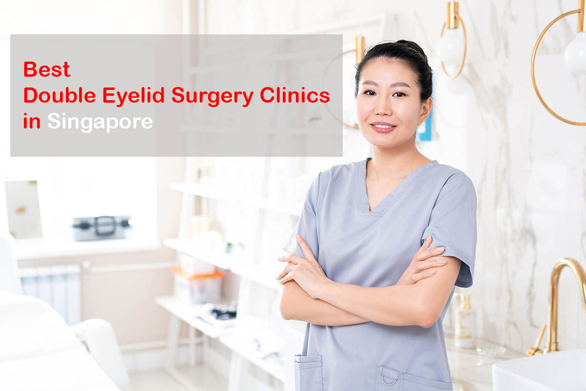 best double eyelid surgery clinics in singapore